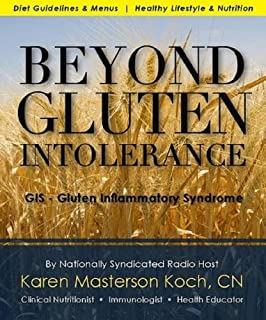 Beyond Gluten Intolerance: GIS - Gluten Inflammatory Syndrome