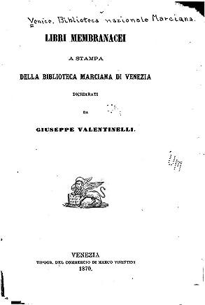 Libri Membranacei a Stampa Della Biblioteca Marciana di Venezia, Dichiarati