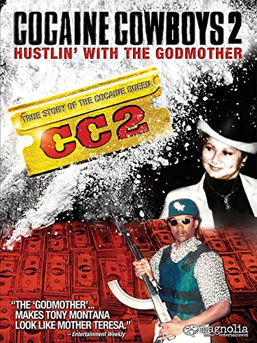 Cocaine Cowboys 2: Hustlin' with the Godmother