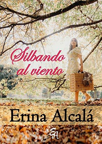 SILBANDO AL VIENTO de ERINA ALCALÁ