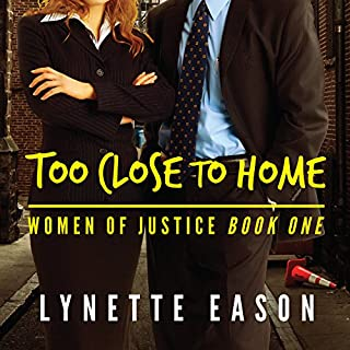 Too Close to Home     Women of Justice, Book 1              By:                                                                                                                                 Lynette Eason                               Narrated by:                                                                                                                                 Jeanie Kanaley                      Length: 10 hrs and 8 mins     6 ratings     Overall 5.0