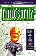 A History of Philosophy, Vol. 1: Greece and Rome From the Pre-Socratics to Plotinus