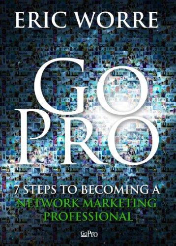 Download Go Pro - 7 Pasos para Convertirse en un Profesional del Mercadeo en Red (Spanish Edition) B00CYQOX6A