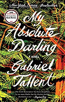 My Absolute Darling: A Novel by [Gabriel Tallent]
