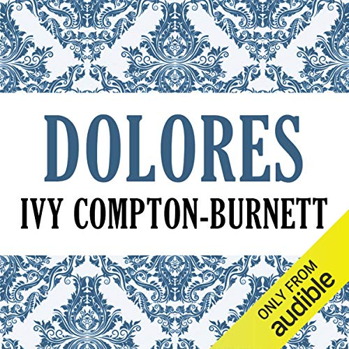Dolores                   By:                                                                                                                                 Ivy Compton-Burnett                               Narrated by:                                                                                                                                 Gwen Hughes                      Length: 9 hrs and 9 mins     1 rating     Overall 4.0