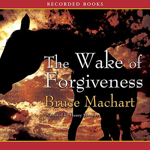 The Wake of Forgiveness     A Novel              By:                                                                                                                                 Bruce Machart                               Narrated by:                                                                                                                                 Henry Strozier                      Length: 10 hrs and 18 mins     8 ratings     Overall 4.3