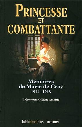 Princesse et combattante : Mémoires de Marie de Croÿ 1914-1918