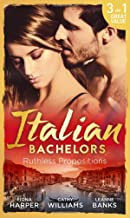 Italian Bachelors: Ruthless Propositions: Taming Her Italian Boss / the Uncompromising Italian / Secrets of the Playboy's Bride (the Medici Men, Book 3)