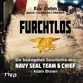 Furchtlos: Die bewegende Geschichte des Navy SEAL Team Six Chief Adam Brown Titelbild