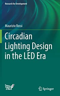 Circadian Lighting Design in the LED Era (Research for Development)