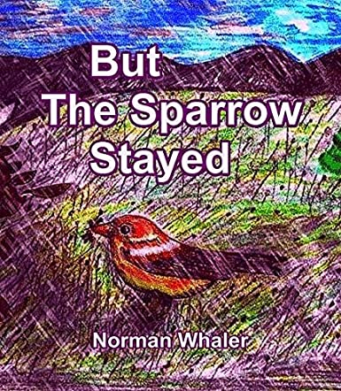 But The Sparrow Stayed