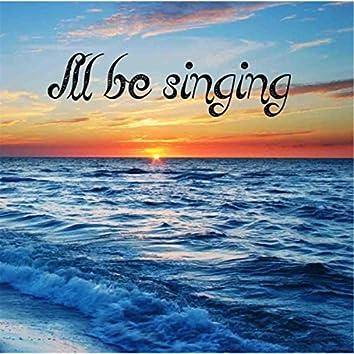 I'll Be Singing - Single