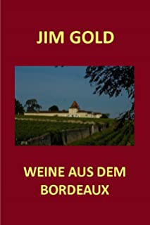 Bordeaux-Weine. Ein risikoloses Investment? (German Edition)