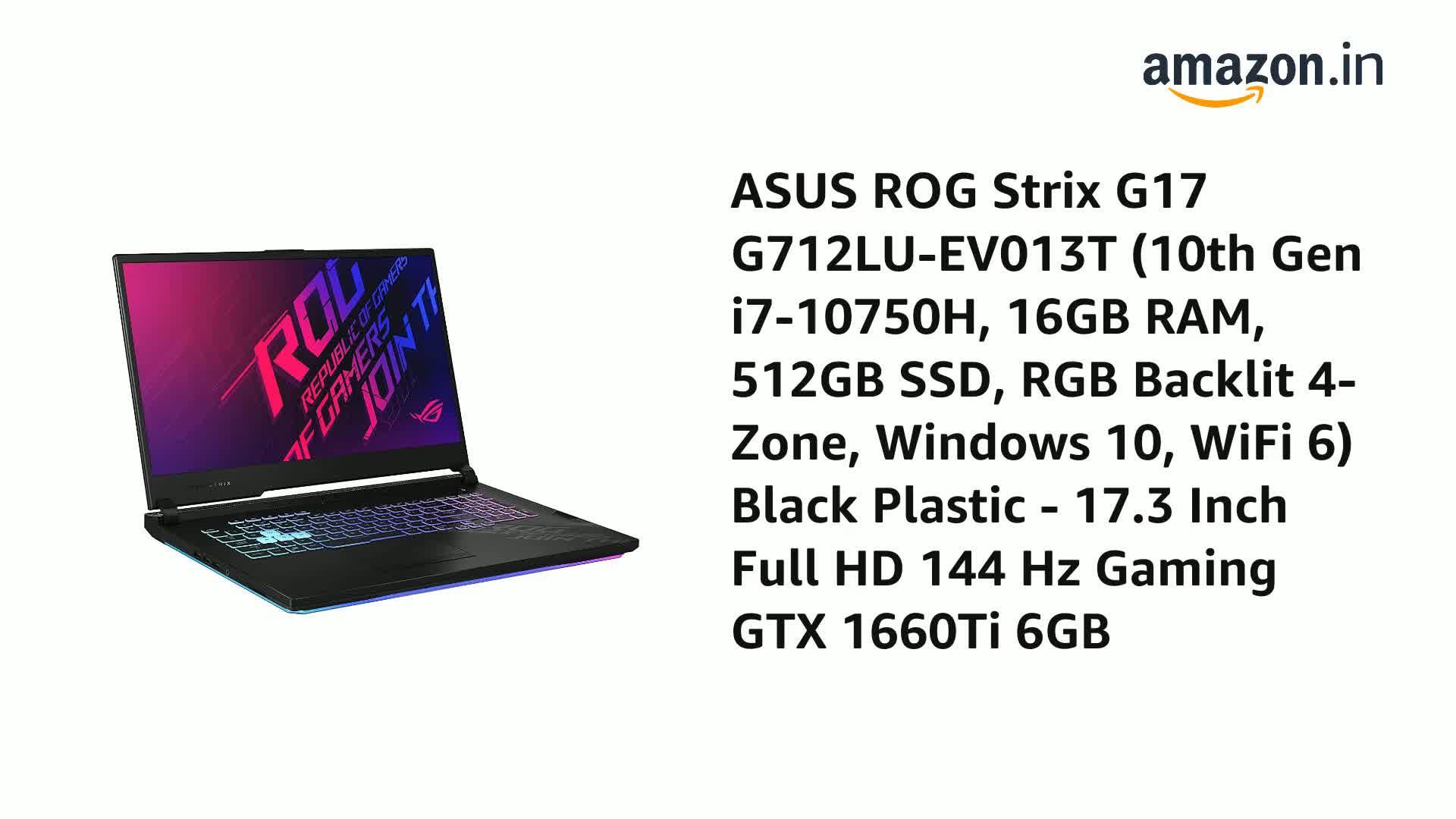 ASUS ROG Strix G17 G712LU-EV013T (10th Gen i7-10750H, 16GB RAM, 512GB SSD, RGB Backlit 4-Zone, Windows 10, WiFi 6) Black Plastic – 17.3 Inch Full HD 144 Hz Gaming GTX 1660Ti 6GB