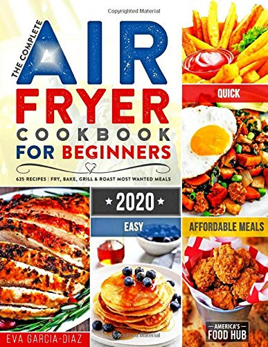 The Complete Air Fryer Cookbook for Beginners 2020: