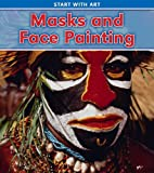 Masks and Face Painting (Heinemann Read and Learn, Level K: Start With Art)