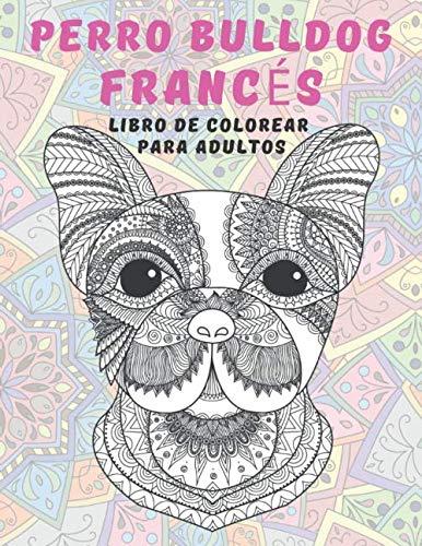 Perro Bulldog Francés - Libro de colorear para adultos