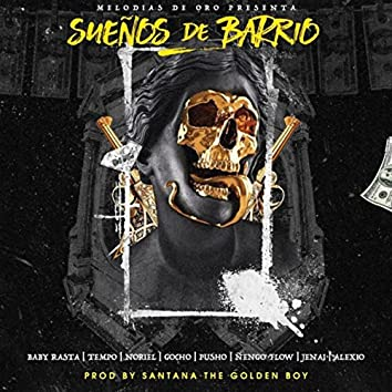Sueños de Barrio (feat. Baby Rasta, Noriel, Nengo Flow, Tempo, Gocho, Alexio, Jenai & Pusho)
