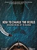 How to Change the World - Die Geschichte von Greenpeace