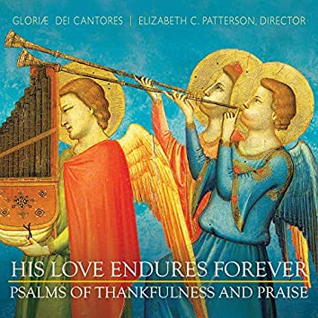 His Love Endures Forever: Psalms of Thankfulness and Praise