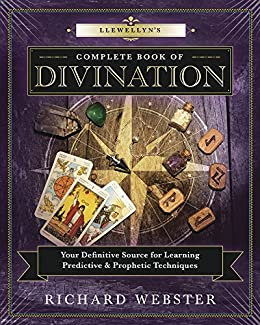 Llewellyn's Complete Book of Divination: Your Definitive Source for Learning Predictive & Prophetic Techniques (Llewellyn's Complete Book Series 11) by [Richard Webster]