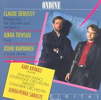 Debussy, C.: Premiere Rapsodie / Tiensuu, J.: Puro / Kaipainen, J.: Carpe Diem!