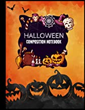 Halloween Composition Notebook: Happy Halloween Notebook for Toddlers - Cute Halloween Gifts - Perfect for Writing at Home...