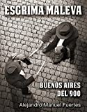 Esgrima maleva: Buenos Aires del 900