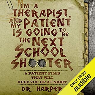 I'm a Therapist, and My Patient Is Going to Be the Next School Shooter audiobook cover art
