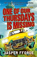 One of Our Thursdays Is Missing by Jasper Fforde(2012-01-01)