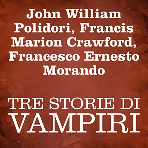 Tre Storie Di Vampiri [Three Stories of Vampires] audiobook cover art