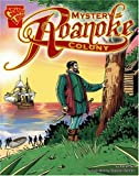 The Mystery of the Roanoke Colony (Graphic History)