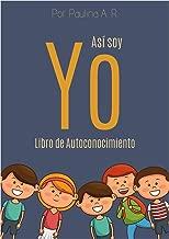 Así soy yo: Libro infantil para el autoconocimiento. Quién soy yo y como es mi entorno. (Spanish Edition)