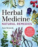 Herbal Medicine Natural Remedies: 150 Herbal Remedies to Heal Common Ailments...