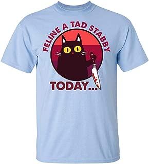 Feline A Tad Stabby Today T-Shirt - Funny Black Cat Shirt