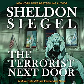 The Terrorist Next Door                   By:                                                                                                                                 Sheldon Siegel                               Narrated by:                                                                                                                                 Tim Campbell                      Length: 7 hrs and 2 mins     48 ratings     Overall 4.3