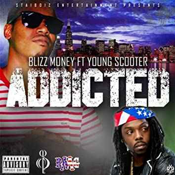 Addicted (feat. Young Scooter)