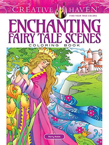 Creative Haven Enchanting Fairy Tale Scenes Coloring Book (Creative Haven Coloring Books)