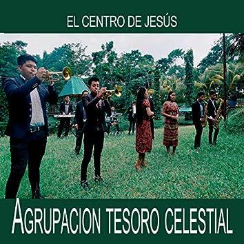 EL CENTRO DE JESÚS
