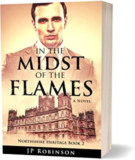 In the Midst of the Flames (A Northshire Heritage novel): The Great War Historical Fiction (English Edition)