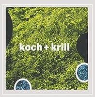 Koch + Krill