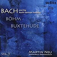 Bach & the Notrh German Tradition Vol. 1