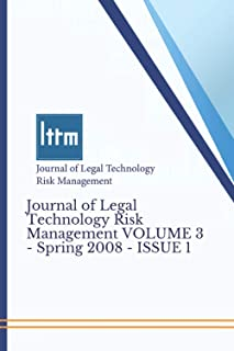 Journal of Legal Technology Risk Management VOLUME 3 - Spring 2008 - ISSUE 1: Issues in Disability Law – Articles from Ina...