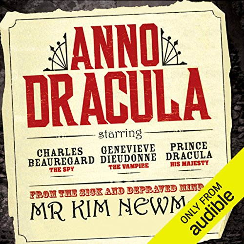 Anno Dracula     Book 1              By:                                                                                                                                 Kim Newman                               Narrated by:                                                                                                                                 William Gaminara                      Length: 11 hrs and 48 mins     309 ratings     Overall 4.0