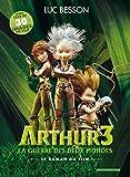 Arthur 3 la guerre des deux mondes: Le roman du film