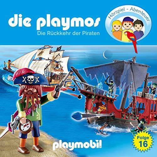 Die Rückkehr der Piraten. Das Original Playmobil Hörspiel: Die Playmos 16