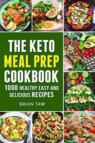 Keto Meal Prep: 1000 Easy and Delicious Recipes (Delicious Dieting Cookbooks Book 5) (English Edition)