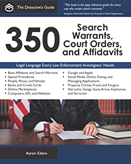 350 Search Warrants, Court Orders, and Affidavits (The Detective's Guide)