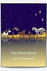 The Silver Horse (Bedtime Buckaroos Book 3) Kindle Edition