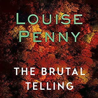 The Brutal Telling     Chief Inspector Gamache, Book 5              Written by:                                                                                                                                 Louise Penny                               Narrated by:                                                                                                                                 Adam Sims                      Length: 14 hrs and 16 mins     15 ratings     Overall 4.6